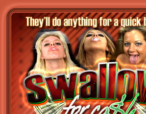 Swallow For Cash - Ass to Mouth Reality Porn Videos